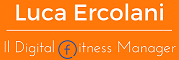 Luca Ercolani | Blog di Fitness, Fitness Marketing e Digital Marketing